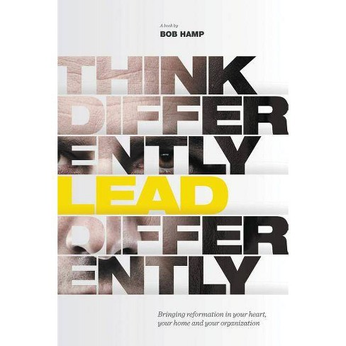 Think Differently, Lead Differently - by  Bob Hamp (Hardcover) - image 1 of 1