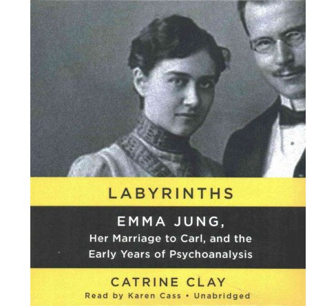 Labyrinths : Emma Jung, Her Marriage to Carl, and the Early Years of Psychoanalysis (Unabridged) - image 1 of 1