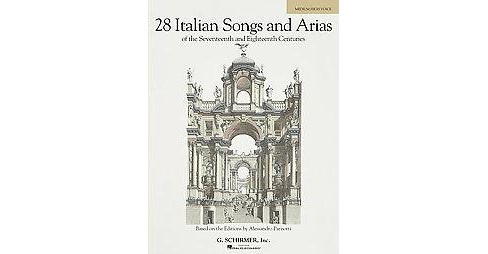 28 Italian Songs And Arias of the 17th And 18th Centuries (Paperback) - image 1 of 1