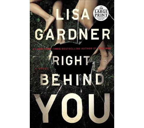 Right Behind You (Paperback) (Lisa Gardner) - image 1 of 1