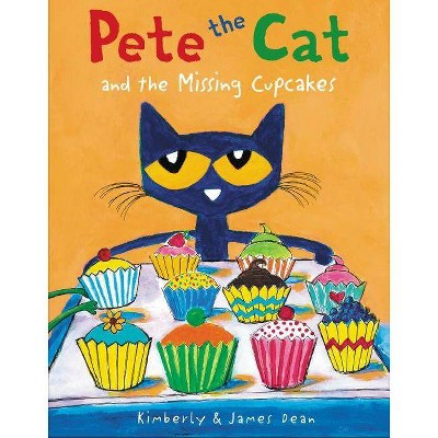 Pete the Cat and the Missing Cupcakes (Hardcover) by James Dean, Kimberly Dean