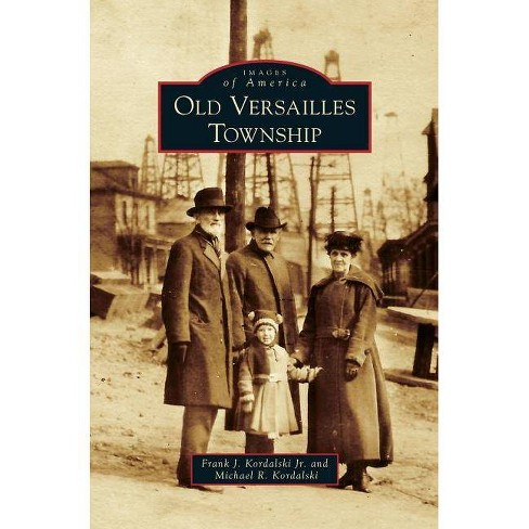 Old Versailles Township - by  Frank J Kordalski Jr & Michael R Kordalski (Hardcover) - image 1 of 1