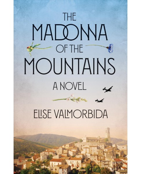 Madonna of the Mountains -  by Elise Valmorbida (Hardcover) - image 1 of 1