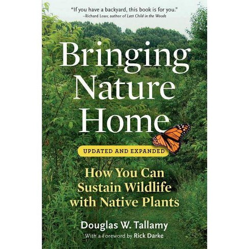 Bringing Nature Home - 2 Edition by  Douglas W Tallamy (Paperback) - image 1 of 1