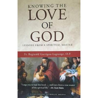 Knowing the Love of God - by  Fr Reginald Garrigou-Lagrange (Paperback)
