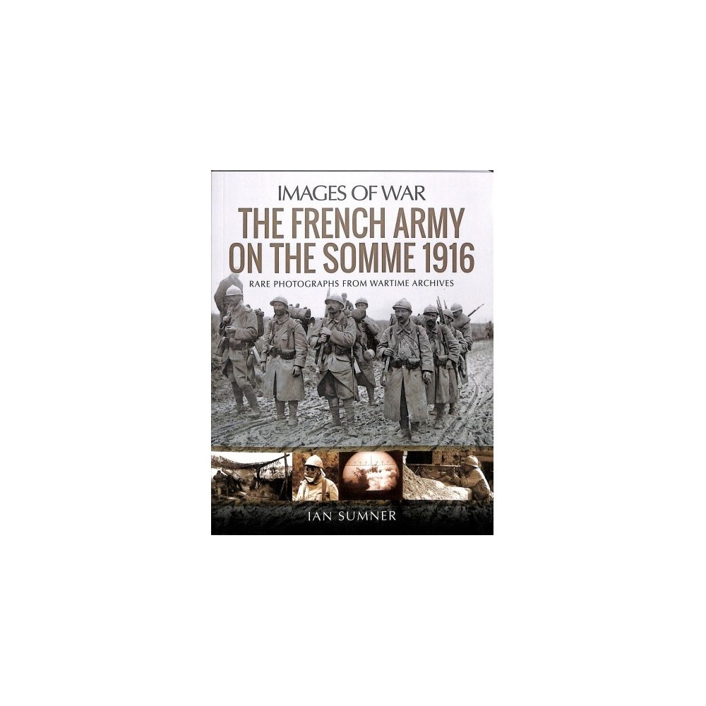 French Army on the Somme 1916 - (Images of War) by Ian Sumner (Paperback)