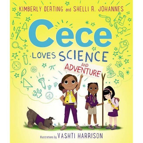 Cece Loves Science and Adventure - by  Kimberly Derting & Shelli R Johannes (Hardcover) - image 1 of 1