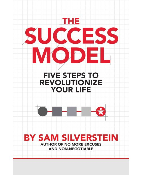 Success Model : Five Steps to Revolutionize Your Life (Paperback) (Sam Silverstein) - image 1 of 1