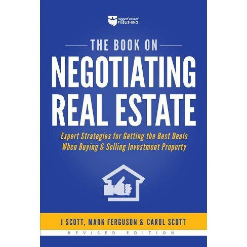 The Book on Negotiating Real Estate - 2 Edition by  J Scott & Mark Ferguson (Paperback) - image 1 of 1