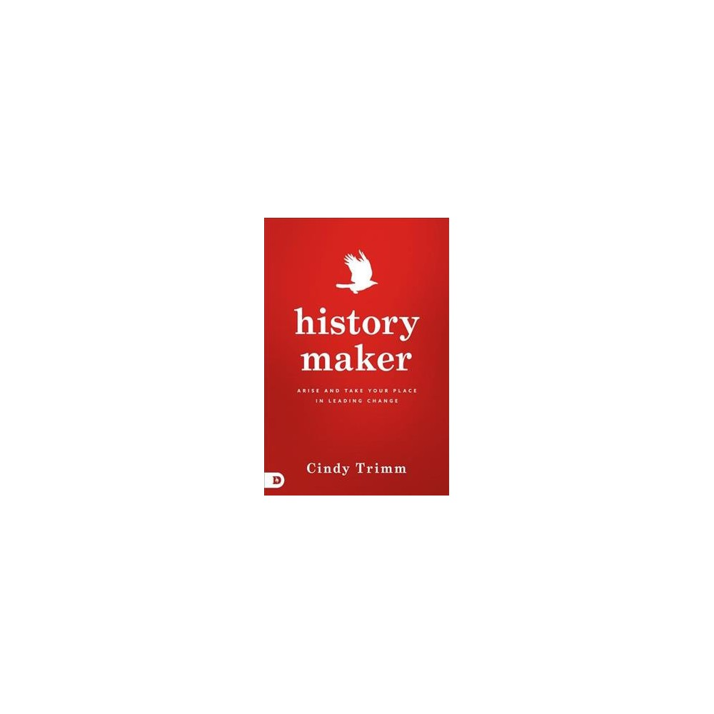 History Maker : Arise and Take Your Place in Leading Change (Paperback) (Dr. Cindy Trimm)