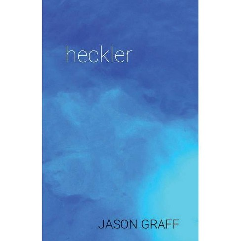 Heckler - by  Jason Graff (Paperback) - image 1 of 1
