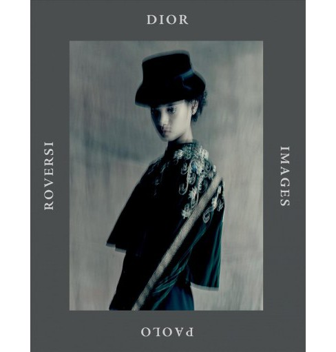 Dior Images : Paolo Roversi -  by Emanuele  Coccia (Hardcover) - image 1 of 1