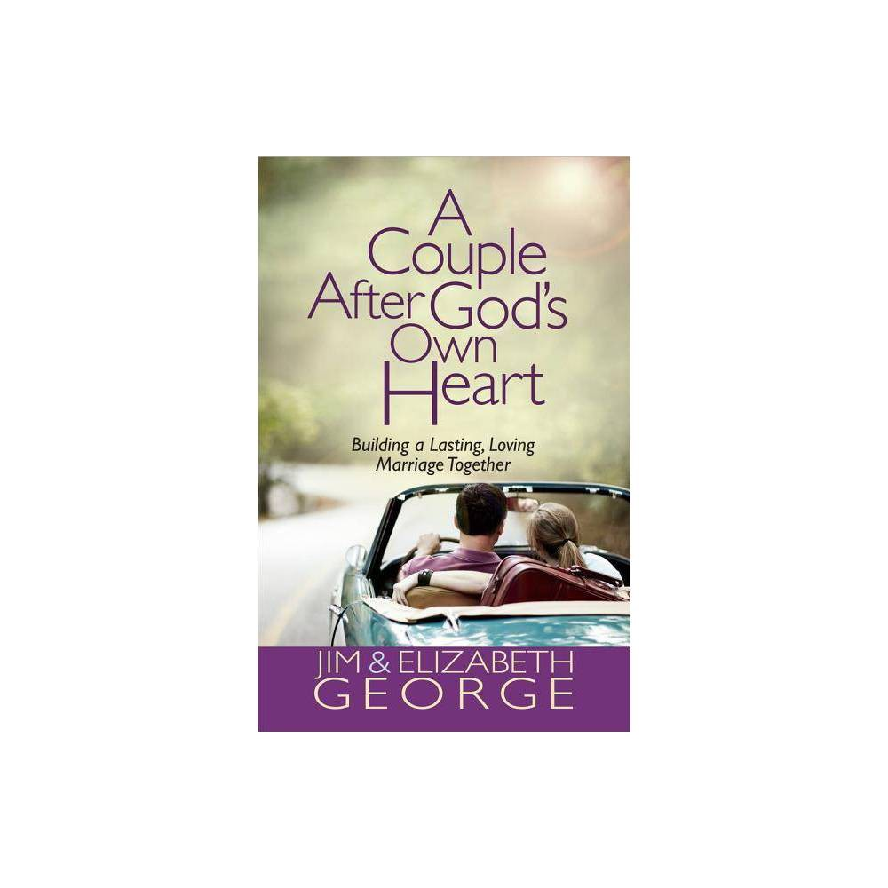 A Couple After God S Own Heart By Jim George Elizabeth George Paperback
