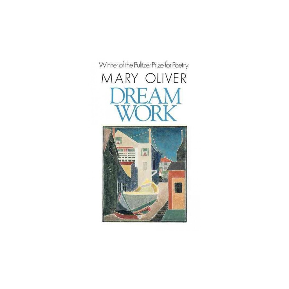 Dream Work - by Mary Oliver (Paperback)