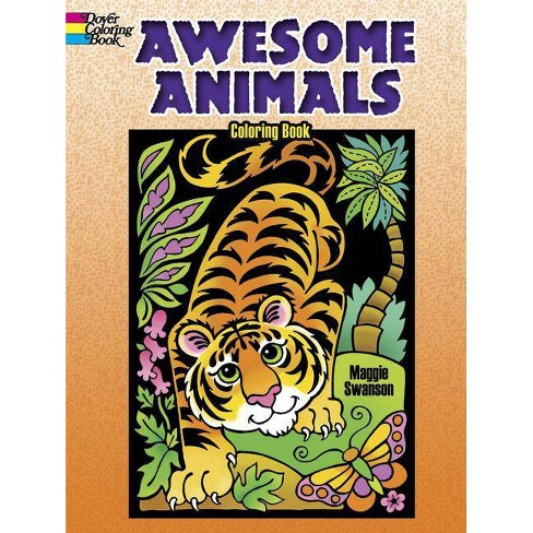 Awesome Animals Coloring Book - (Dover Coloring Books) by Maggie Swanson  (Paperback)