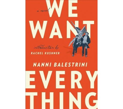We Want Everything -  Reprint by Nanni Balestrini (Paperback) - image 1 of 1