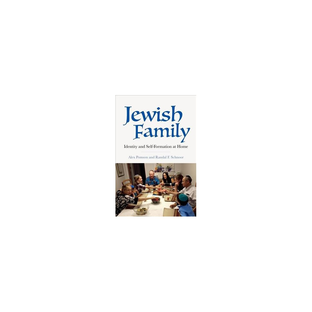 Jewish Family : Identity and Self-formation at Home - by Alex Pomson & Randal F. Schnoor (Paperback)