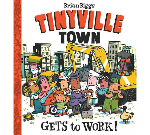 Tinyville Town Gets to Work! (School And Library) (Brian Biggs) - image 1 of 1