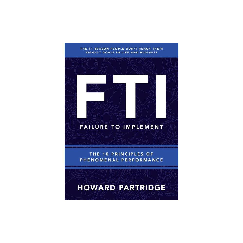F T I Failure To Implement By Howard Partridge Hardcover