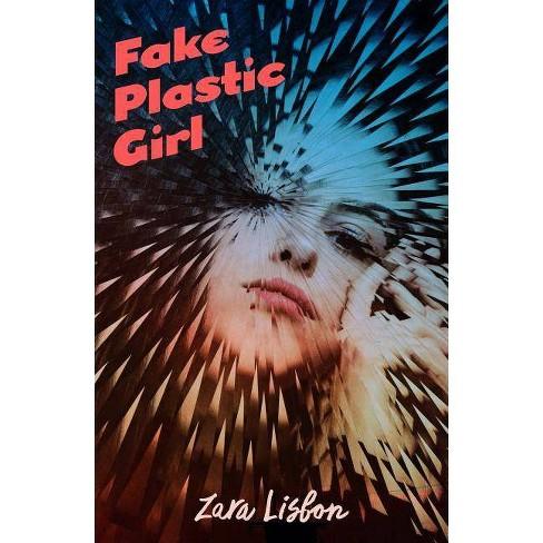 Fake Plastic Girl - by  Zara Lisbon (Hardcover) - image 1 of 1