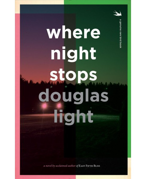 Where Night Stops -  by Douglas Light (Paperback) - image 1 of 1