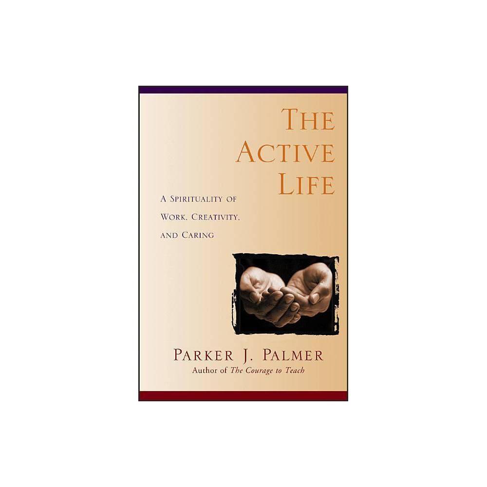 The Active Life By Parker J Palmer Paperback