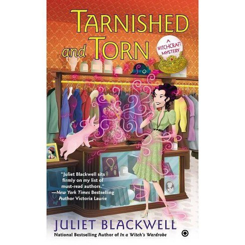 Tarnished and Torn - (Witchcraft Mysteries) by  Juliet Blackwell (Paperback) - image 1 of 1