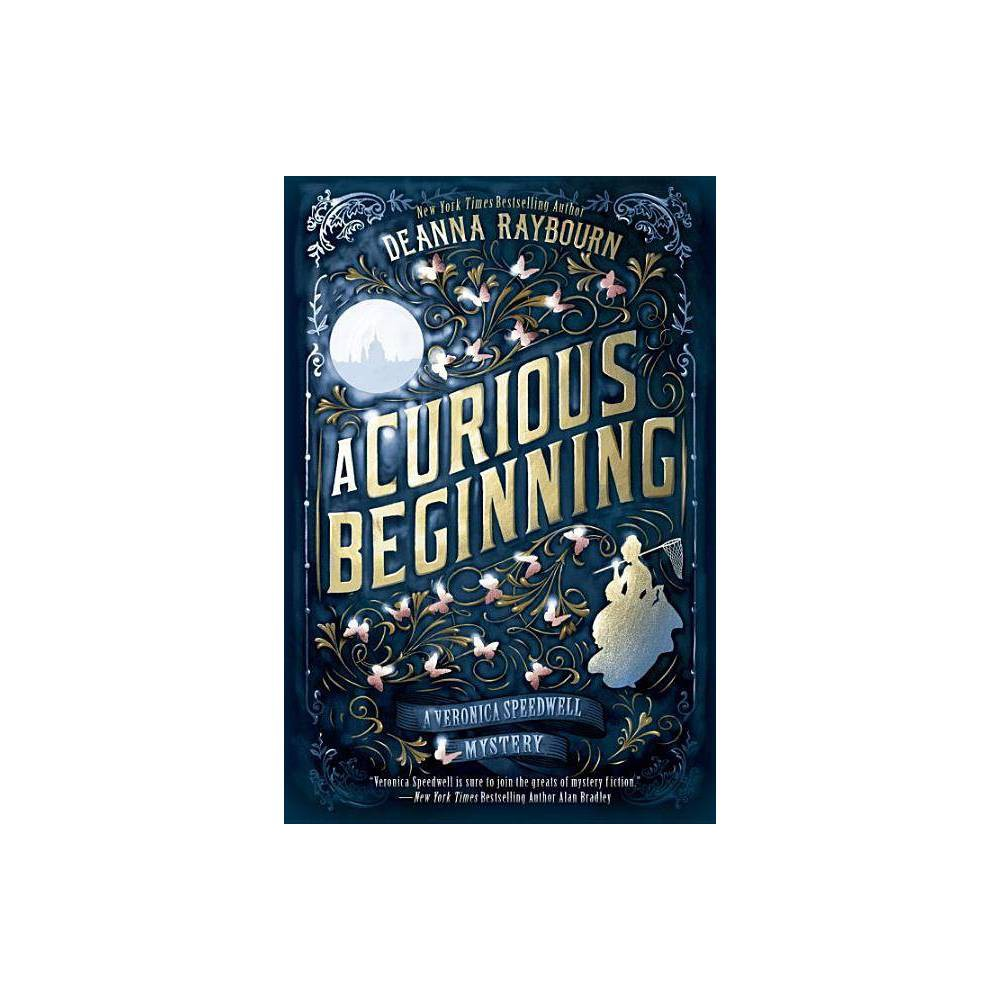 A Curious Beginning Veronica Speedwell Mystery By Deanna Raybourn Paperback