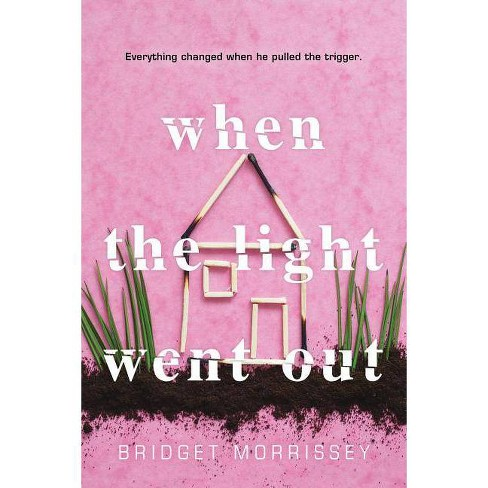 When the Light Went Out - by  Bridget Morrissey (Paperback) - image 1 of 1