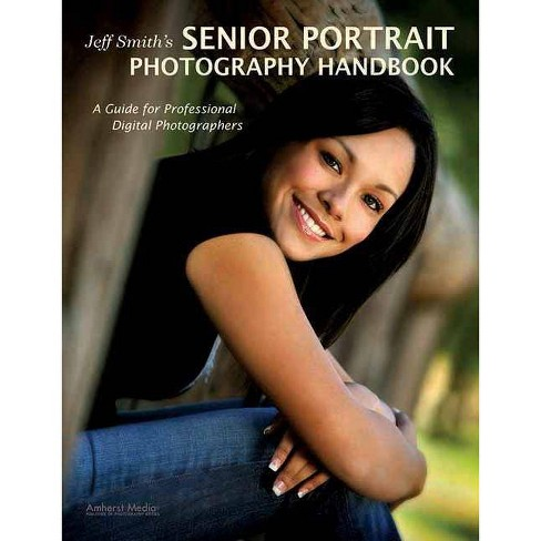 Jeff Smith's Senior Portrait Photography Handbook - (Paperback) - image 1 of 1