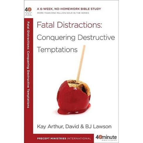 Fatal Distractions: Conquering Destructive Temptations - (40-Minute Bible Studies) (Paperback) - image 1 of 1