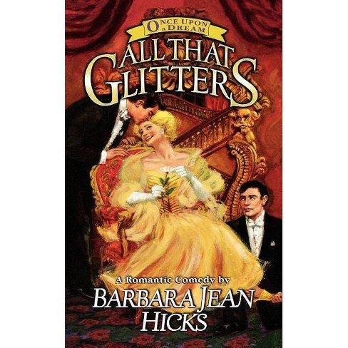 All That Glitters - (Once Upon a Dream) by  Barbara Jean Hicks (Paperback) - image 1 of 1