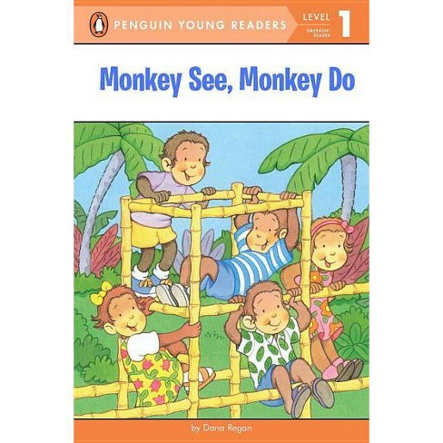 Monkey See, Monkey Do - (Penguin Young Readers, Level 1) by  Dana Regan (Paperback) - image 1 of 1