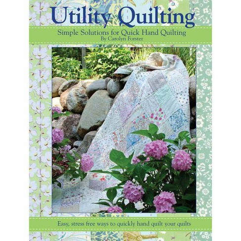 Utility Quilting - by  Carolyn Forster (Paperback) - image 1 of 1