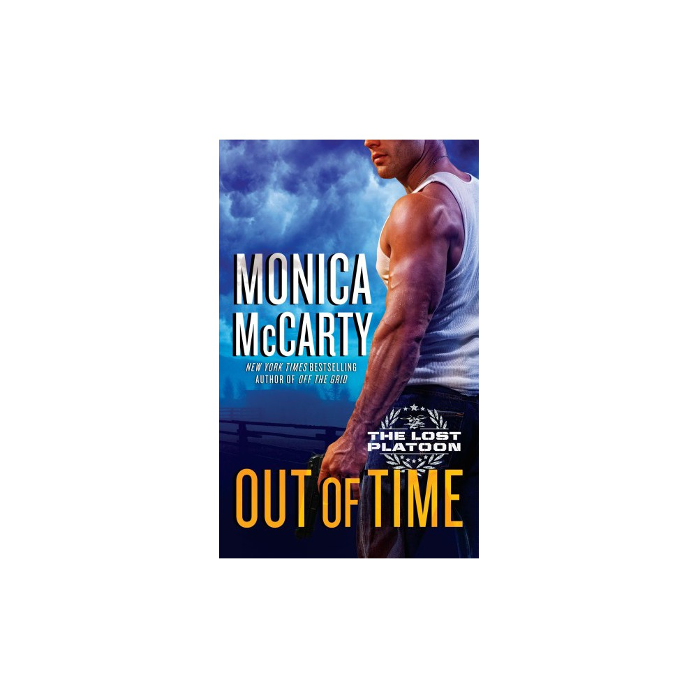Out of Time - (Lost Platoon) by Monica McCarty (Paperback)