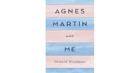 Agnes Martin and Me (Paperback) (Donald Woodman) - image 1 of 1