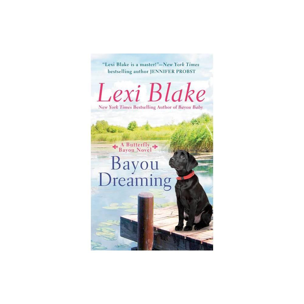 Bayou Dreaming Butterfly Bayou By Lexi Blake Paperback