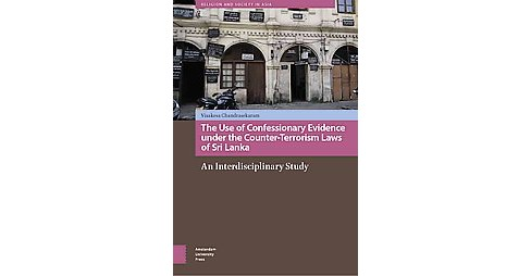 Use of Confessionary Evidence Under the Counter-terrorism Laws of Sri Lanka : An Interdisciplinary Study - image 1 of 1