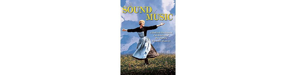 Sound of Music : A Behind-the-Scenes Celebration of the W...