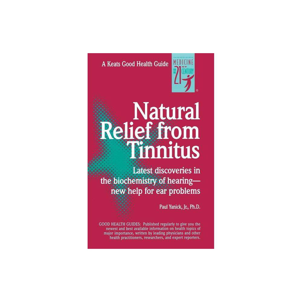 Natural Relief from Tinnitus - (Good Health Guide) by Paul Yanick (Spiral_bound)