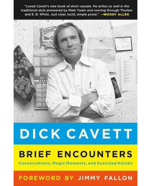 Brief Encounters : Conversations, Magic Moments, and Assorted Hijinks (Reprint) (Paperback) (Dick - image 1 of 1