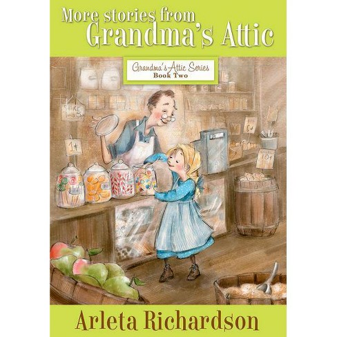 More Stories from Grandma's Attic - (Grandma's Attic (Numbered)) 3 Edition by  Arleta Richardson - image 1 of 1