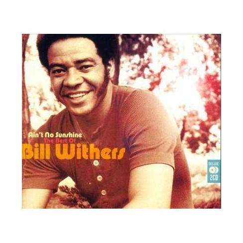 Bill Withers - Ain't No Sunshine: The Best Of Bill Withers (CD) - image 1 of 1