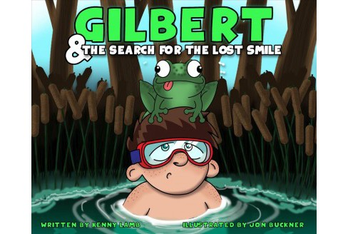 Gilbert & the Search for the Lost Smile (Hardcover) (Kenny Lamb) - image 1 of 1