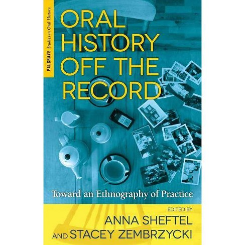 Oral History Off the Record - (Palgrave Studies in Oral History) (Paperback) - image 1 of 1