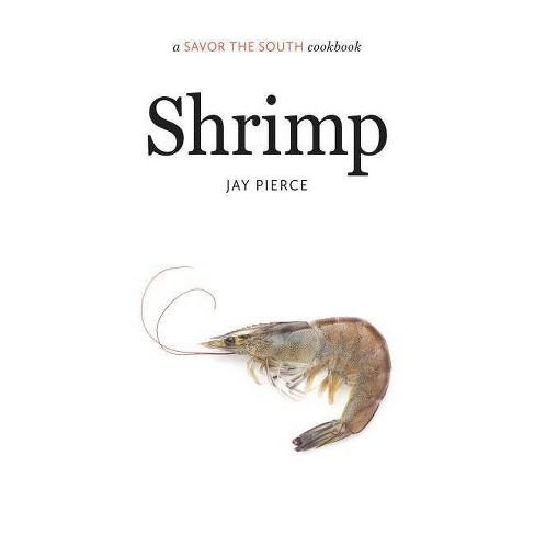 Shrimp - (Savor the South Cookbooks) by  Jay Pierce (Hardcover) - image 1 of 1