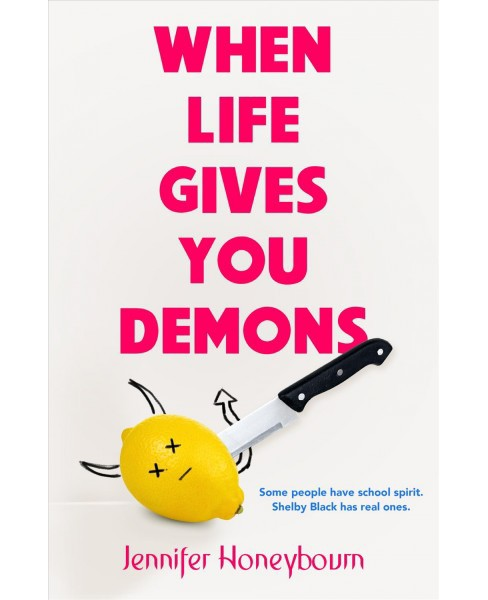 When Life Gives You Demons -  by Jennifer Honeybourn (Hardcover) - image 1 of 1