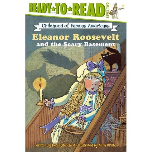 Eleanor Roosevelt and the Scary Basement - by  Peter Merchant (Paperback) - image 1 of 1