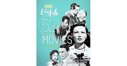 Turner Classic Movies : The Essentials: 52 Must-see Movies and Why They Matter (Paperback) (Jeremy - image 1 of 1