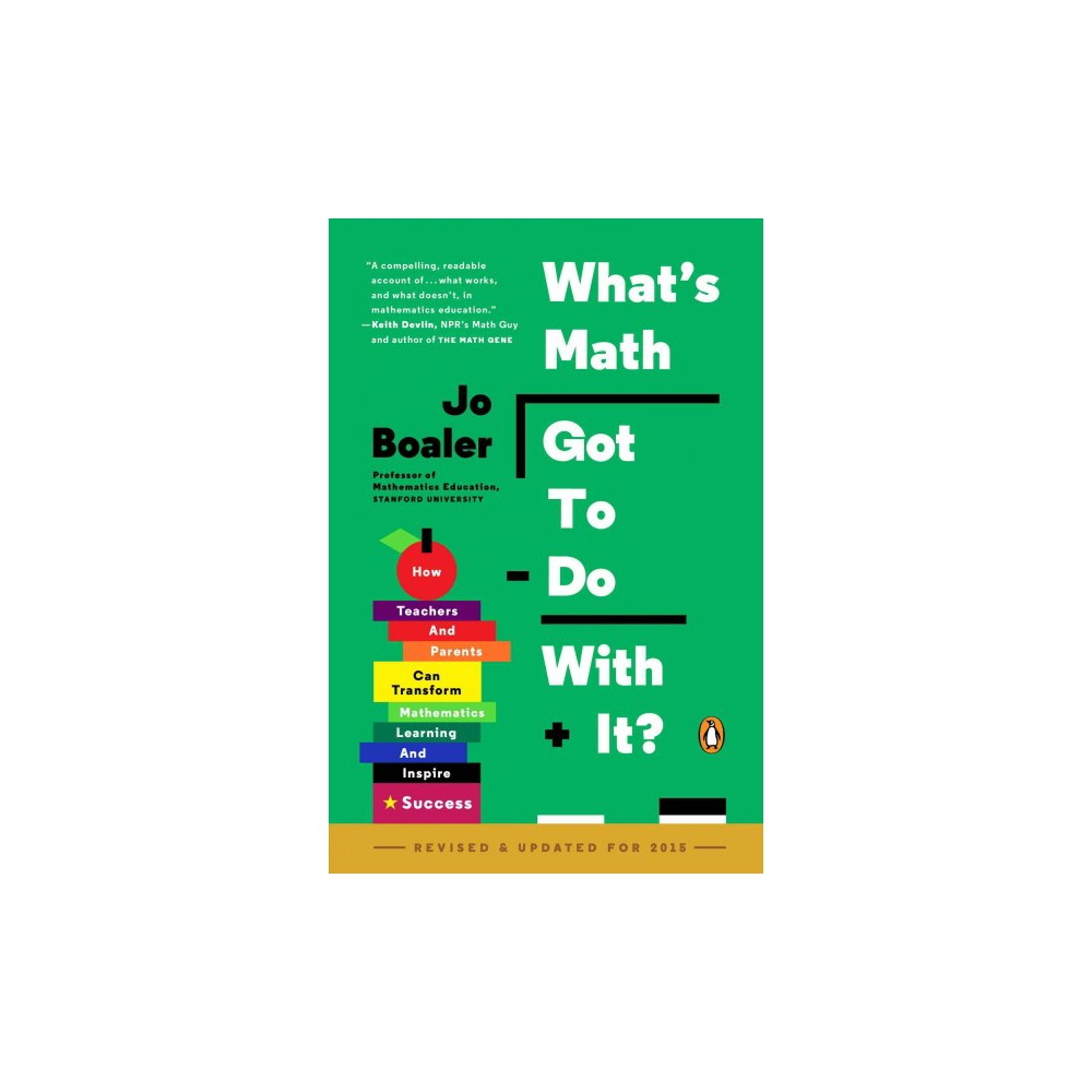 What's Math Got to Do With It? : How Teachers and Parents Can Transform Mathematics Learning and Inspire